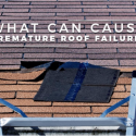 What Can Cause Premature Roof Failure?