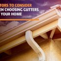 Factors to Consider When Choosing Gutters for Your Home