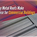 Why Metal Roofs Make Sense for Commercial Buildings