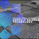 Recent Advancements in Asphalt Shingle Technology